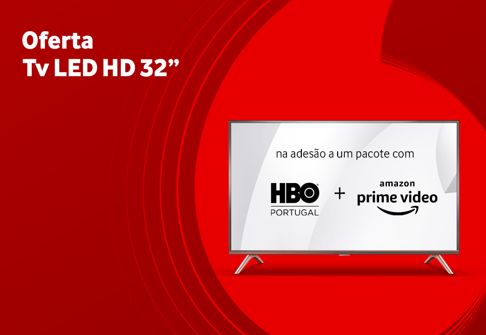 Vodafone Tv com HBO Portugal e Amazon Prime Video, com a indicação de Oferta Tv LED HD 32""
